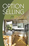 Option Selling for Profit : The Builder's Guide for Generating Design Center Revenues and Profits, Gullo, Gina and Rinaldi, Angela, 0867186429