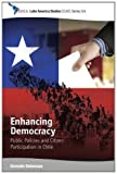 Enhancing Democracy : Public Policies and Citizen Participation in Chile, Delamaza, a¨Gonzalo, 1782385460