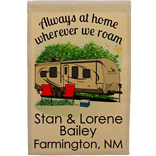 Always at Home Wherever We Roam Personalized Camping Flag, Features a Big Travel Trailer Graphic and Customized Just for You, 12.5