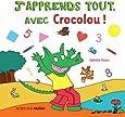 J'apprends tout, avec Crocolou !