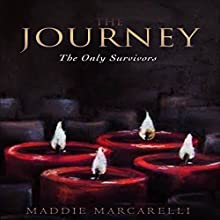 The Journey: The Only Survivors Audiobook by Maddie Marcarelli Narrated by Courtney Lucien