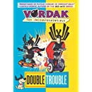 Vordak the Incomprehensible: Double Trouble
