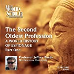 The Modern Scholar: The Second Oldest Profession, Part 1: A World History of Espionage | Prof. Jeffrey Burds