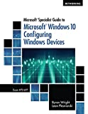 Microsoft Specialist Guide to Microsoft Windows 10 (Exam 70-697, Configuring Windows Devices)