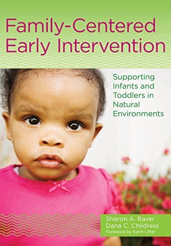 Family-Centered Early Intervention: Supporting Infants and Toddlers in Natural Environments by Raver Ph.D., Sharon A., Childress M.Ed., Dana C (2014) Paperback