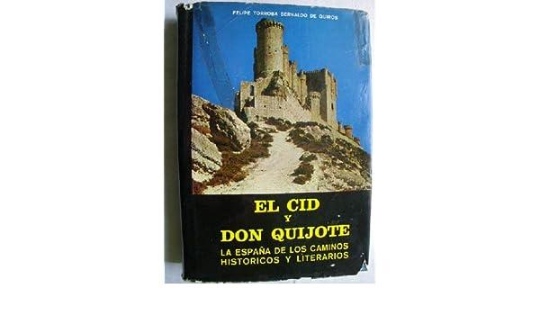 EL CID Y DON QUIJOTE. LA ESPAÑA DE LOS CAMINOS HISTÓRICOS Y LITERARIOS: Amazon.es: TORROBA BERNALDO DE QUIRÓS, Felipe: Libros