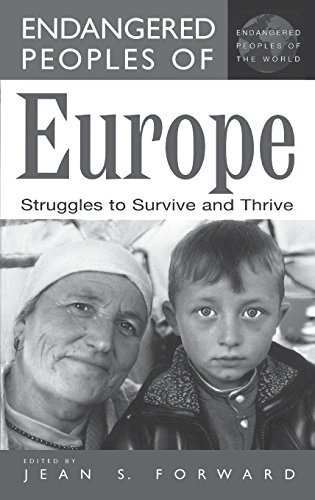 Endangered Peoples of Europe: Struggles to Survive and Thrive (The Greenwood Press