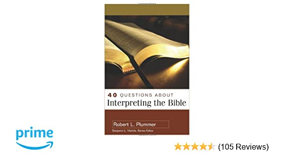 40 Questions About Interpreting the Bible (40 Questions & Answers