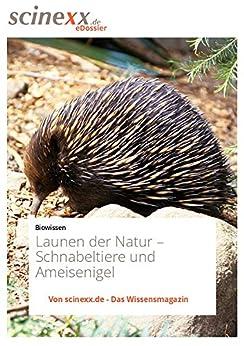 Launen der Natur: Schnabeltiere und Ameisenigel (German Edition)