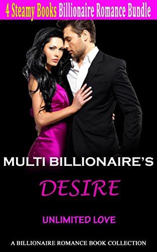 Muti Billionaire's Desire Romance: Unlimited Love: A Billionaire Romance Book Collection