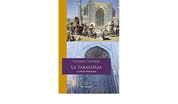 Amazon.com: La tarantasa y otras historias (Spanish Edition) eBook: Vittorio Cintolesi: Kindle Store