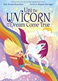 img - for Uni the Unicorn and the Dream Come True book / textbook / text book