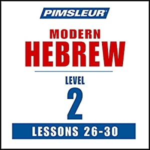 Pimsleur Hebrew Level 2 Lessons 26-30 Audiobook