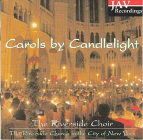 Carols by Candlelight (The Riverside Choir at the Riverside Church in the City of New York)