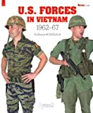 U.S. Forces in Vietnam: 1962-1967 (Militaria Guide)