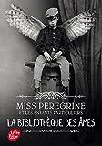 Miss Peregrine et les enfants particuliers 3 - la bibliotheque des ames (French Edition)