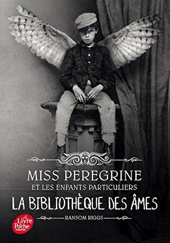 Miss Peregrine Et Les Enfants Particuliers 3 - La Bibliotheque Des Ames French Edition