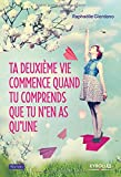 Book Cover for Ta Deuxieme Vie Commence Quand Tu Comprends Que Tu N en As Qu'une (French Edition)