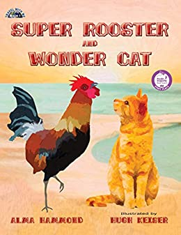 Super Rooster and Wonder Cat (Travel With Me Book 1) by [Hammond, Alma]