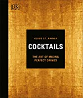 Cocktails: The Art of Mixing Perfect Drinks Front Cover