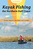 img - for Kayak Fishing the Northern Gulf Coast: Florida, Alabama, Mississippi, and Louisiana book / textbook / text book