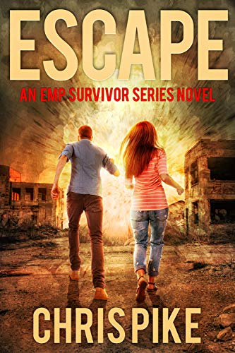 Escape: An EMP Survivor Series Post Apocalyptic Thriller by [Pike, Chris]
