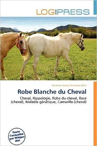 Livres gratuits en ligne Robe Blanche Du Cheval epub, pdf