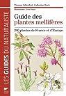 Guide des plantes mellifères : 200 plantes de France et d'Europe par Silberfeld