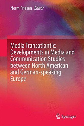 Media Transatlantic: Developments in Media and Communication Studies between North American and German-speaking Europe