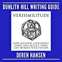 Verisimilitude: How Illusions, Confidence Games, and Skillful Lying Can Improve Your Fiction Audiobook by Deren Hansen Narrated by Deren Hansen