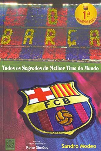 O Barça. Todos os Segredos do Melhor Time do Mundo
