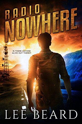 Radio Post - Radio Nowhere: A Post-Apocalyptic Novel (The Radio Nowhere Series, Book One)