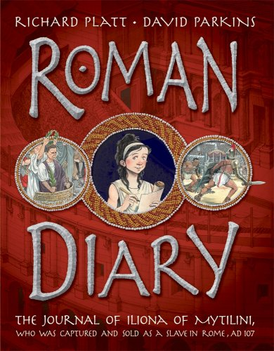 Roman Diary: The Journal of Iliona of Mytilini: Captured and Sold as a Slave in Rome - AD 107 (Roman Diary)