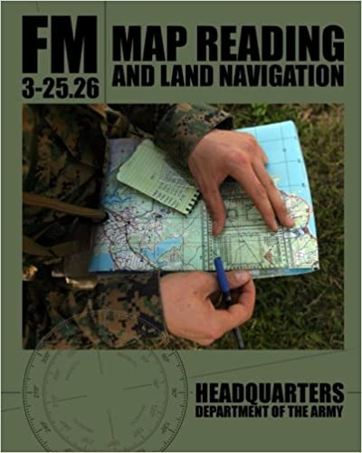 map reading and land navigation fm 3 25 26 department of the army 9781460970836 amazon com books