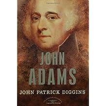 John Adams: The American Presidents Series: The 2nd President, 1797-1801