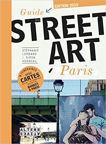 Guide du street art à Paris (French) Paperback – March 22, 2018