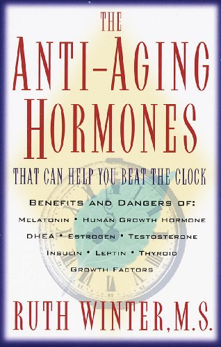 The Anti-Aging Hormones: That Can Help You Beat the Clock by [Winter