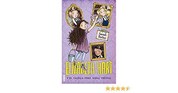 Elizabeth Hart y el colegio para niños creídos, n.º 1: Amazon.es ...