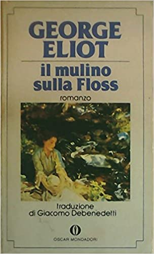 GEORGE ELIOT: IL MULINO SULLA FLOSS: