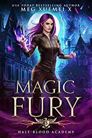 Half-Blood Academy 3: Magic Fury: an academy reverse harem fantasy romance