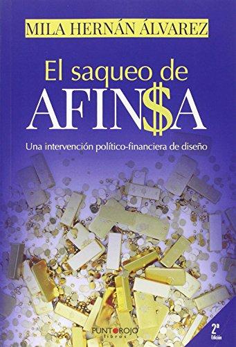 Descargar Libro El Saqueo De Afinsa - Una Intervención Político-financiera De Diseño Milagros Hernán Álvarez