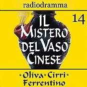 Il mistero del vaso cinese 14 | Carlo Oliva, Massimo Cirri, G. Sergio Ferrentino