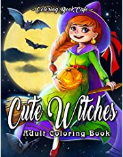 Cute Witches Coloring Book: An Adult Coloring Book Featuring Adorable Witches, Cute Animals, Magical Spells, Enchanting Scenes and Much More!