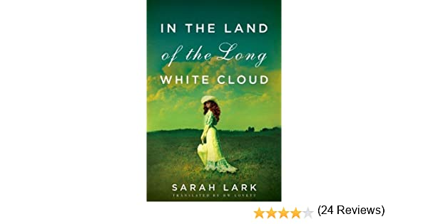 In the Land of the Long White Cloud (In the Land of the Long White Cloud saga Book 1) (English Edition) eBook: Sarah Lark, D.W. Lovett: Amazon.es: Tienda ...