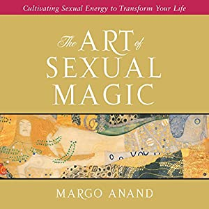 The Art of Sexual Magic Hörbuch