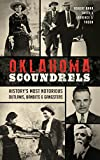 Oklahoma Scoundrels: History s Most Notorious Outlaws, Bandits & Gangsters