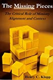 img - for The Missing Pieces: The Critical Role of Ministry Alignment and Context book / textbook / text book