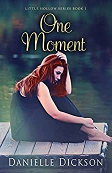 One Moment (Little Hollow Book 1) by [Dickson, Danielle]
