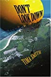 Don't Look Down, Tima Smith, 0595330770