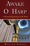 Awake O Harp: A Devotional Commentary on the Psalms by William Varner (2012-03-01)